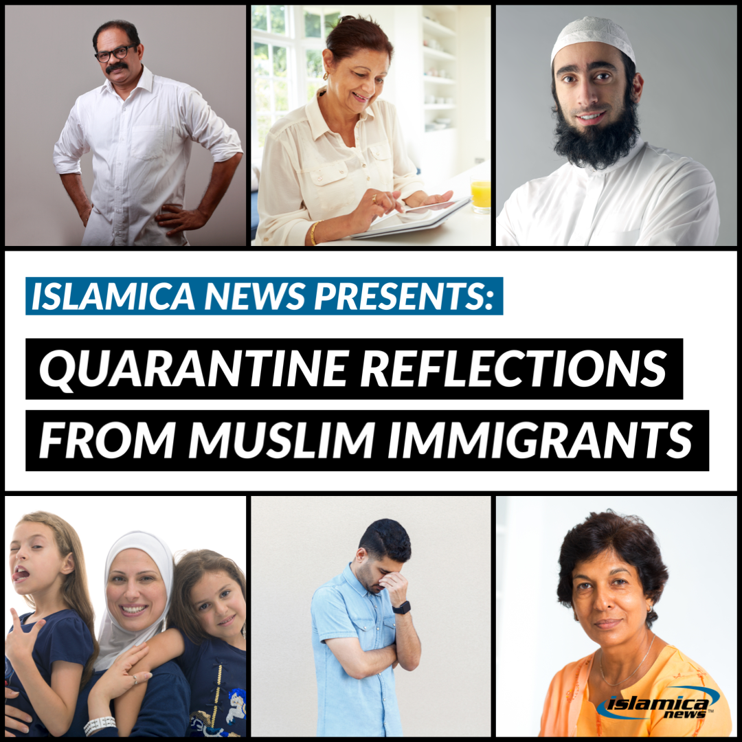 Quarantine Reflections From 6 Muslim Immigrants